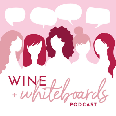 Wine & Whiteboards Podcast
