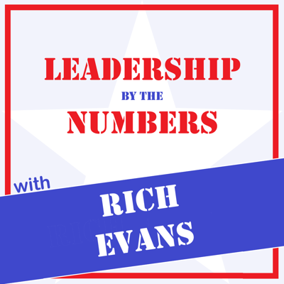 Leadership by the Numbers with Rich Evans