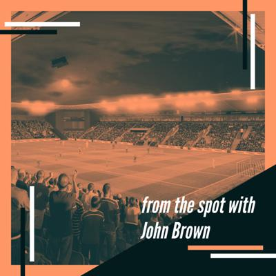 From the spot with John Brown