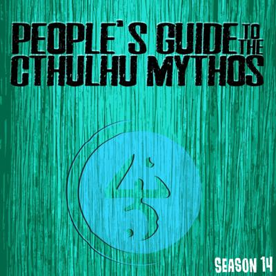 People's Guide to the Cthulhu Mythos: an exploration ofCosmic Horror, the works or Lovecraft and others