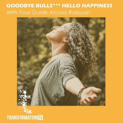 Goodbye Bull*** Hello Happiness