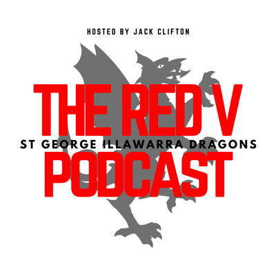 The Red V Podcast is a fan-run, St George Illawarra podcast. Each week we will preview and review Dragons results, chat to current and former players, hear from fans and share our obsession with the greatest Rugby League team the world has ever seen, the St George Illawarra Dragons!