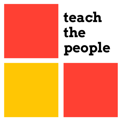 Teach the People