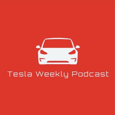 Tesla Weekly Podcast