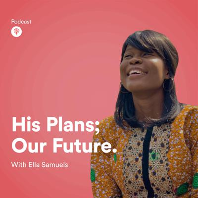 His Plans; Our Future