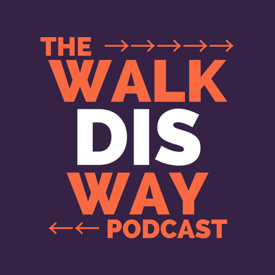 The Walk Dis Way Podcast