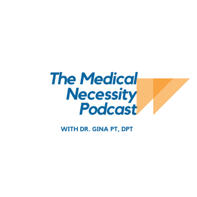 Medical Necessity Podcast