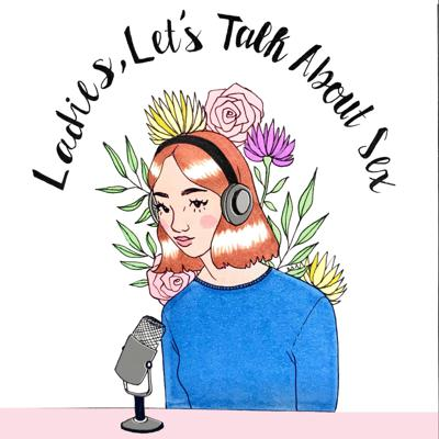 The Ladies Let's Talk About Sex's Podcast