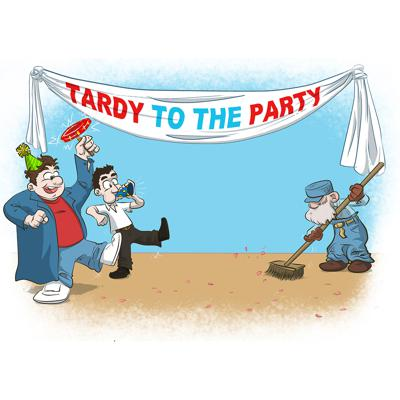 Tardy to the Party