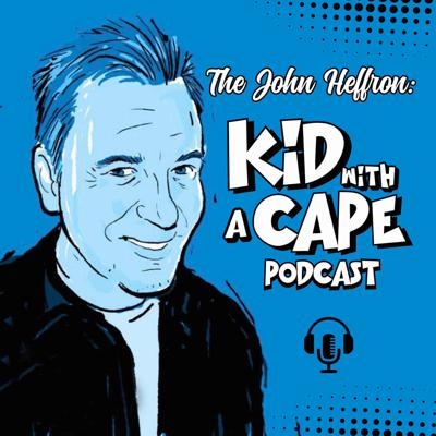 Kid With A Cape: with John Heffron