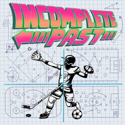 Incomplete Past Podcast
