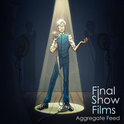 Final Show Films Aggregate Feed