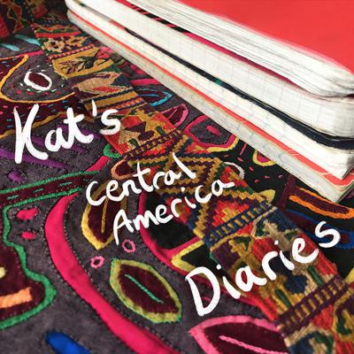 Kat's Central America Diaries Podcast