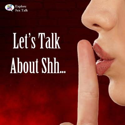 Let's Talk About Shh...