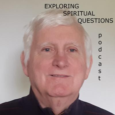 Exploring Spiritual Questions Podcast