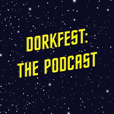 Cover art for DorkFest: The Podcast: May the 4th Be With You