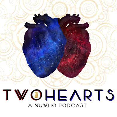 Two Hearts - A NuWho Podcast