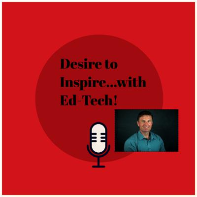 TechnoResiliency: Cultivating A Desire to Inspire with Ed-Tech and e-Learning!