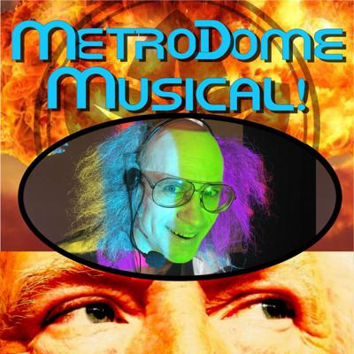 MetroDome Musical: The Post-Trumpocalypse Podcast