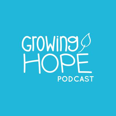 Growing Hope podcast