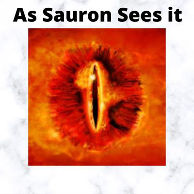 As Sauron Sees It's