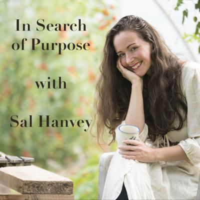 In Search of Purpose with Sal Hanvey