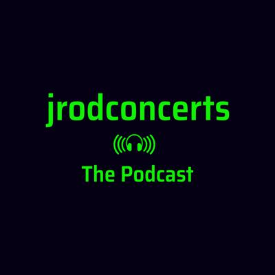 Jrodconcerts: The Podcast