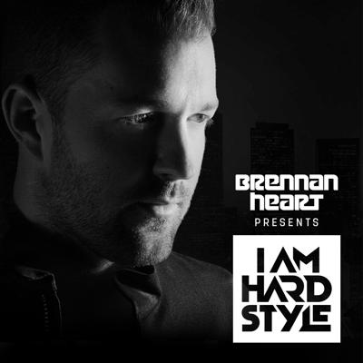 Brennan Heart presents I AM Hardstyle (Official Podcast)