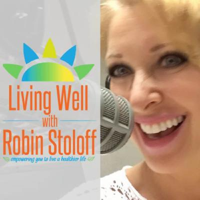 Living Well with Robin Stoloff