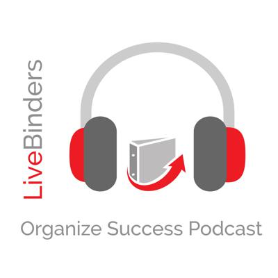LiveBinders Organize Success Podcast