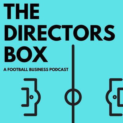 The Directors Box  |  A Football Business Podcast
