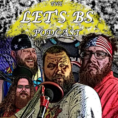 Let's BS Podcast