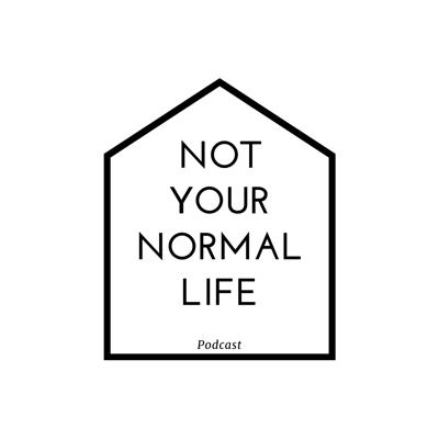 Not Your Normal Life Podcast