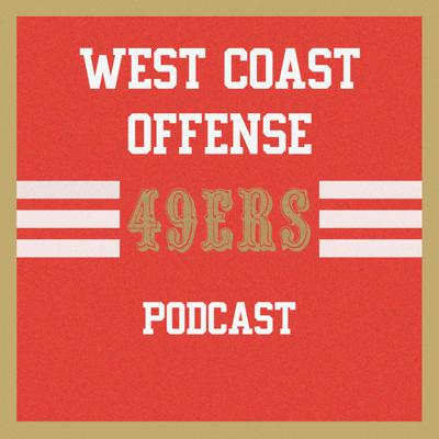 West Coast Offense: 49ers Podcast