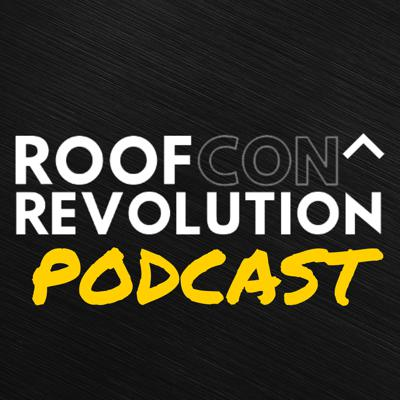 RoofCON Revolution Podcast