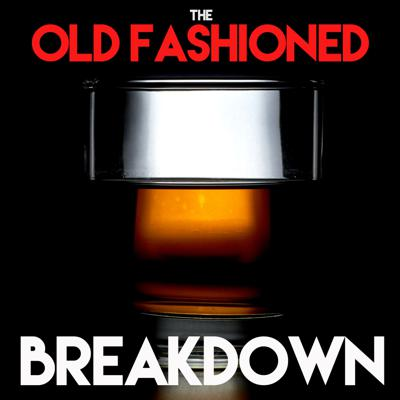 The Old Fashioned Breakdown Podcast