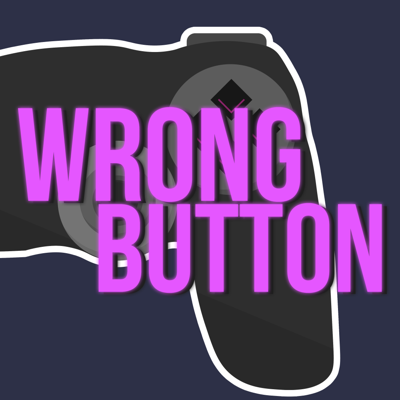 The Wrong Button Podcast