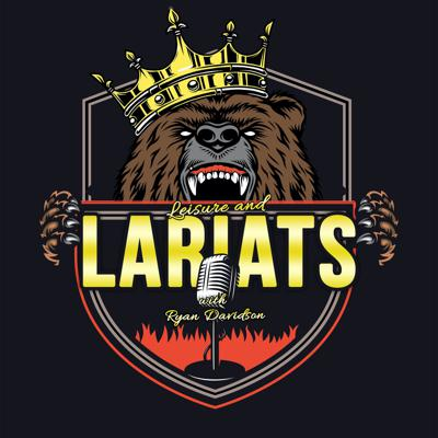 The Leisure and Lariats Podcast