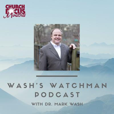 Wash's Watchman on the Wall - August 24, 2020