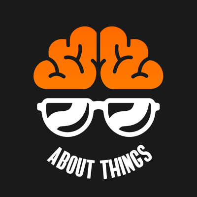 About Things Podcast: politics, science, culture