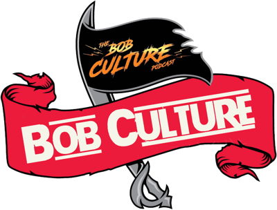 The Bob Culture Podcast