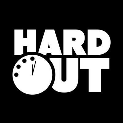 HARD OUT