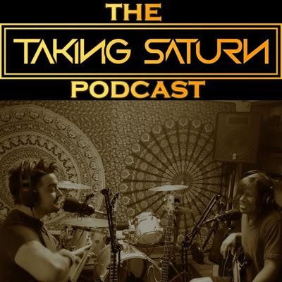 The Taking Saturn Podcast