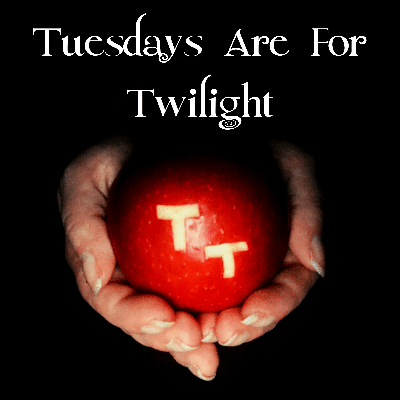Tuesdays Are For Twilight