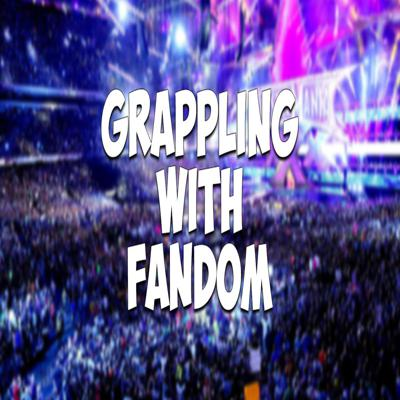 Grappling With Fandom