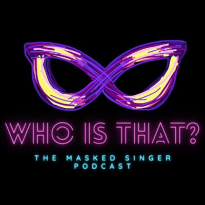 Who Is That? The Masked Singer (and Dancer) Podcast
