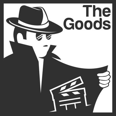 The Goods: A Film Podcast