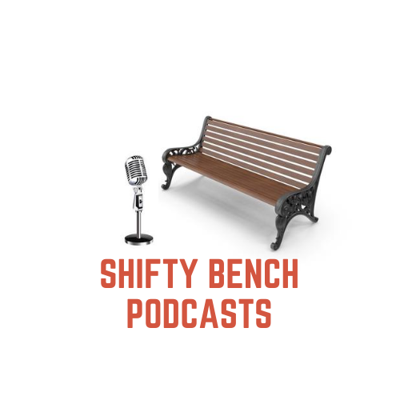Shifty Bench Podcasts