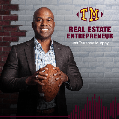 Real Estate Entrepreneur with Terrence Murphy