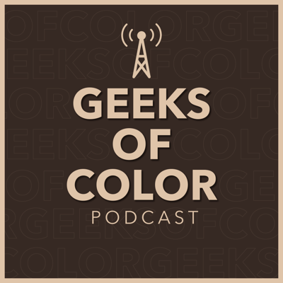 The Geeks of Color Podcast